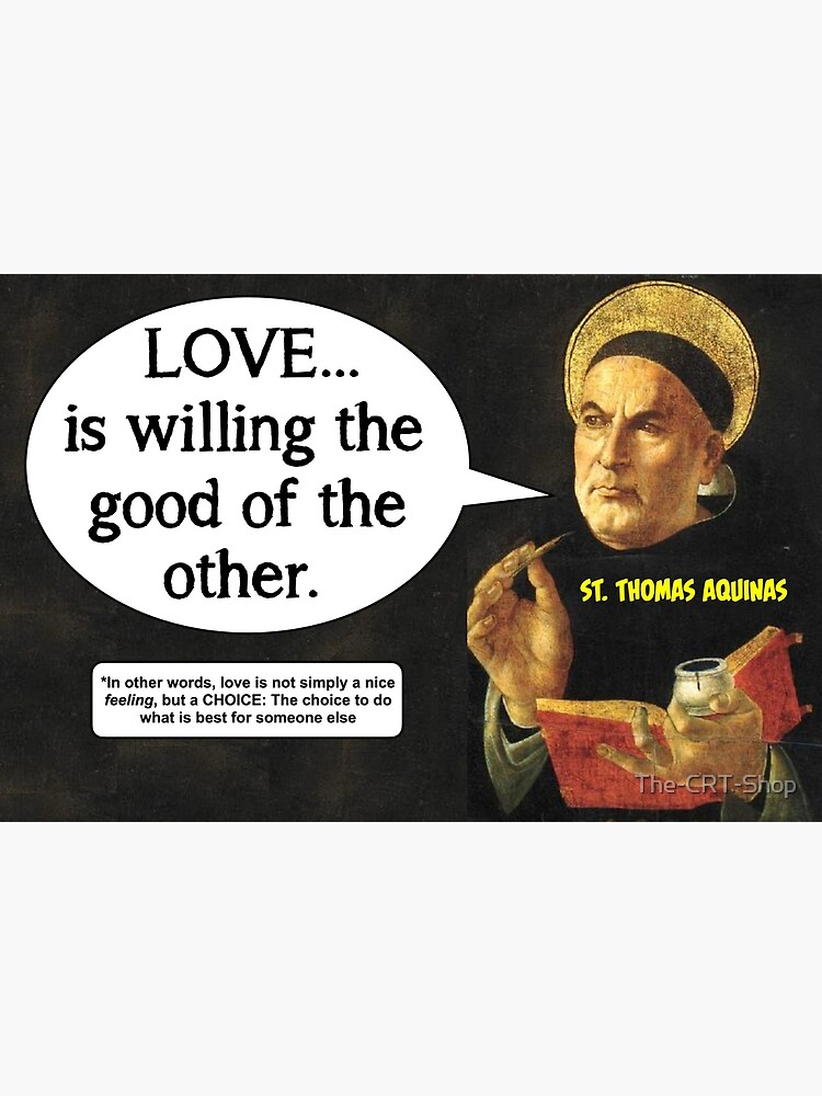 The True Definition of Love - Thomas Aquinas by The-CRT-Shop