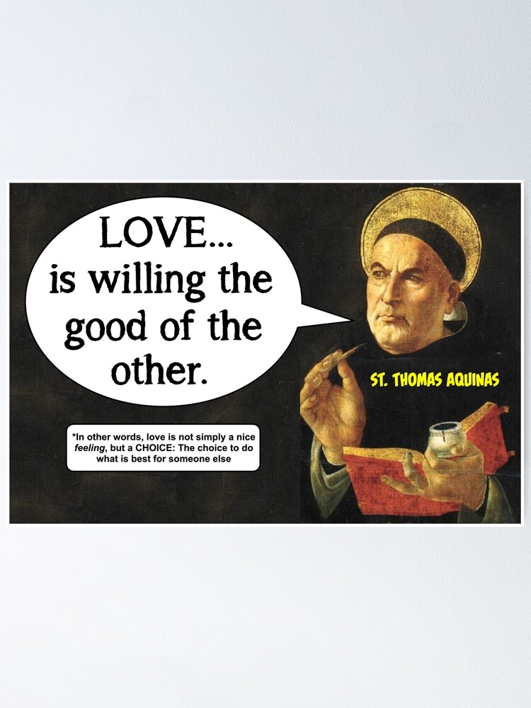 Alternate view of The True Definition of Love - Thomas Aquinas Poster