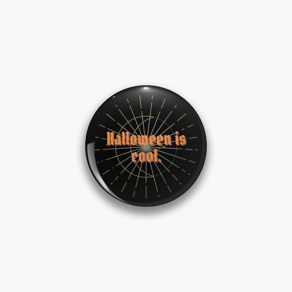 Halloween is Cool Pin