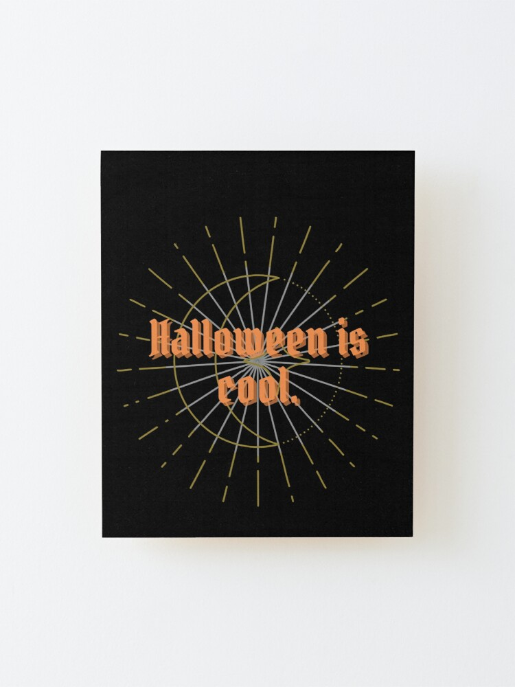 Alternate view of Halloween is Cool Mounted Print
