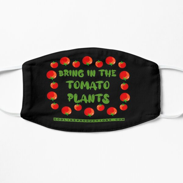 Bring In The Tomato Plants Mask
