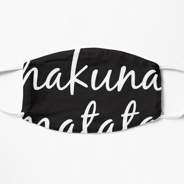 Hakuna No Worries Matata Shirts T-Shirt Flat Mask