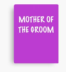 Mother of the Groom Canvas Print