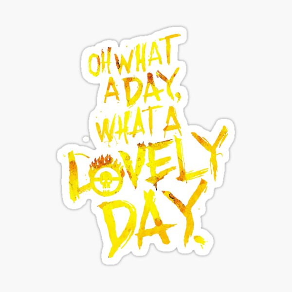 Mad Max Fury Road What A Lovely Day!  Sticker