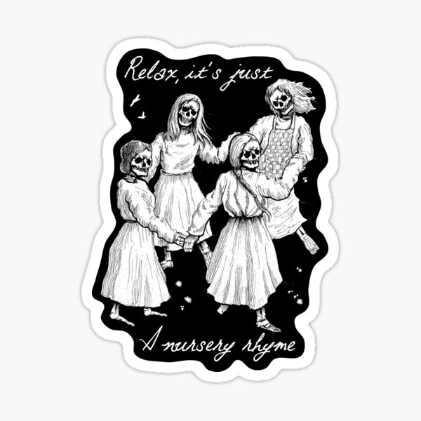Ring around the Rosy - Relax it's just a nursery song Sticker