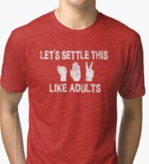 Let's Settle This Like Adults / Rock Paper Scissors Tri-blend T-Shirt
