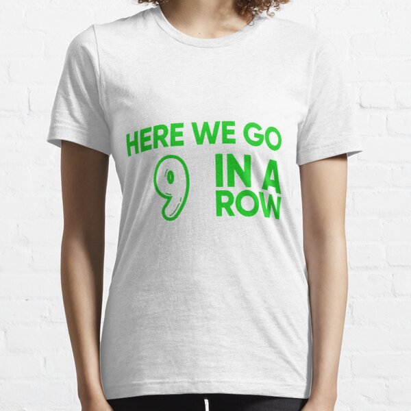 Here We Go 9 In A Row Essential T-Shirt