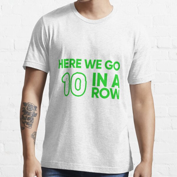 Celtic FC 9 In A Row - Here We Go 10 In A Row Essential T-Shirt