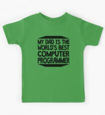 My Dad Is The World's Best Computer Programmer Kids Tee