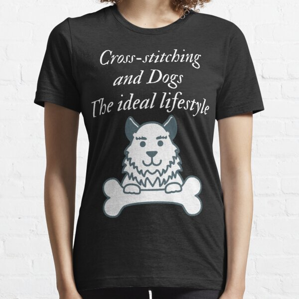 cross-stitching and dogs life Essential T-Shirt