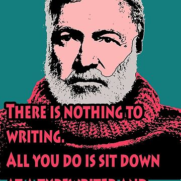 Ernest Hemingway Quote 2 by Shirtquotes