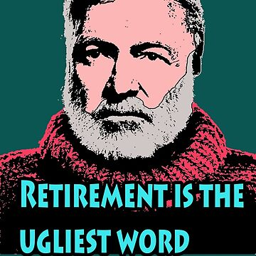Ernest Hemingway Quotes 6 by Shirtquotes