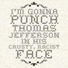 I'm gonna PUNCH thomas jefferson by SevLovesLily