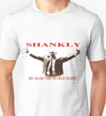 Shankly He made the people happy T-Shirt
