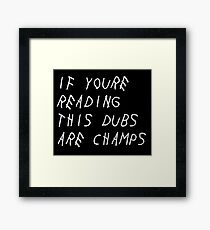 IF YOURE READING THIS WARRIORS ARE CHAMPS Framed Print