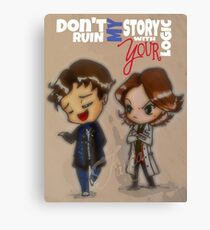 Don't ruin my story with your logic Canvas Print