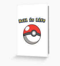 Ball is Life - Pokeball Greeting Card
