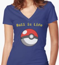 Ball is Life - Pokeball Women's Fitted V-Neck T-Shirt
