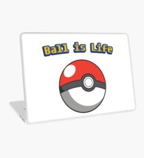 Ball is Life - Pokeball Laptop Skin