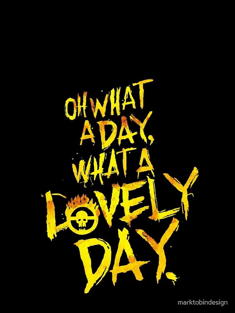 Mad Max Fury Road Was für ein schöner Tag! von marktobindesign