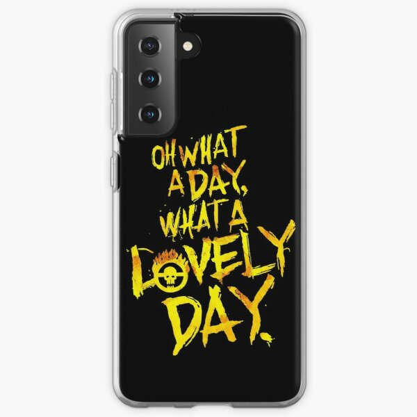 Mad Max Fury Road What A Lovely Day!  Samsung Galaxy Soft Case