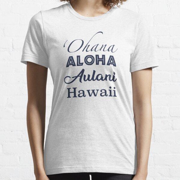 'Ohana Aloha Aulani Hawaii Essential T-Shirt
