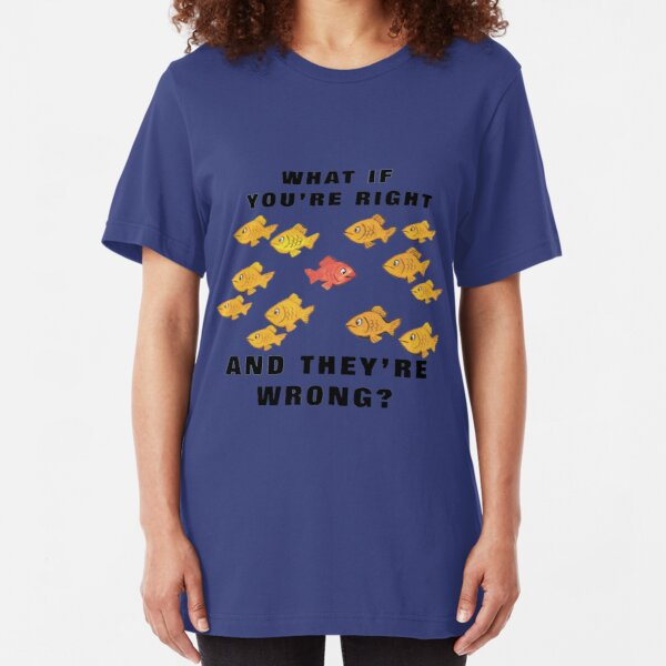 T-shirt Coen TV Movie Fargo re right and they What If You re Wrong