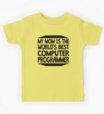 My Mom Is The World's Best Computer Programmer Kids Tee