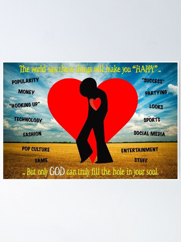 Alternate view of Only God Can Fill the Hole in Your Soul - 1 Poster