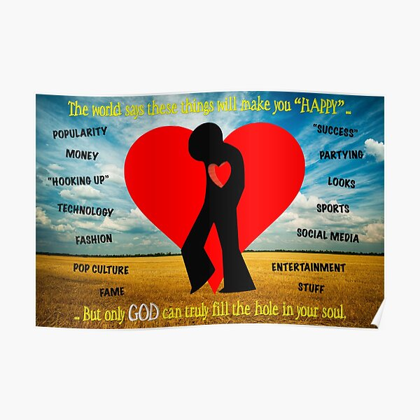 Only God Can Fill the Hole in Your Soul - 1 Poster