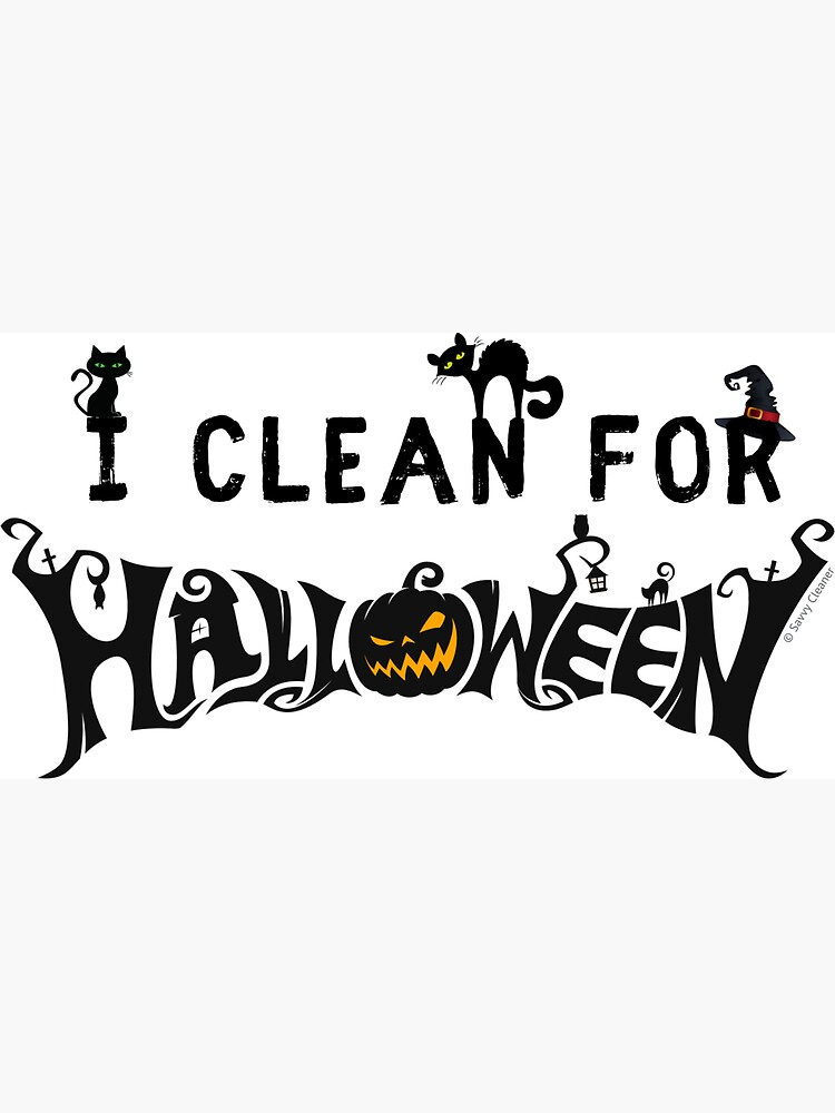 I Clean for Halloween Fun Cleaning Lady Gifts, Housekeeping by SavvyCleaner