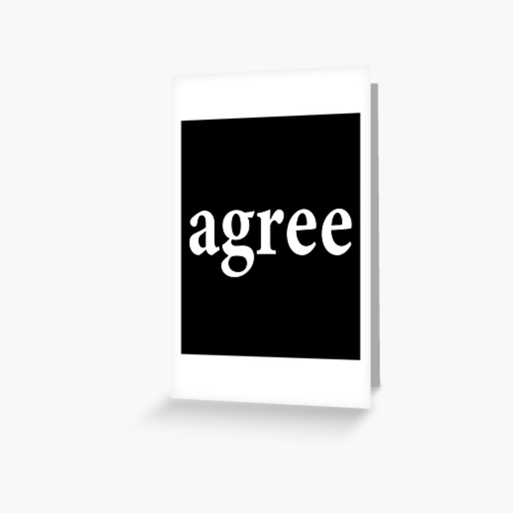 Agree - Get Along - See eye to eye - Agreement Greeting Card