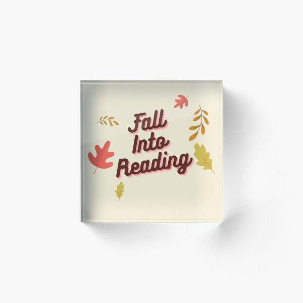 """Fall Into Reading"" Autumn Leaf Vibes Acrylic Block"