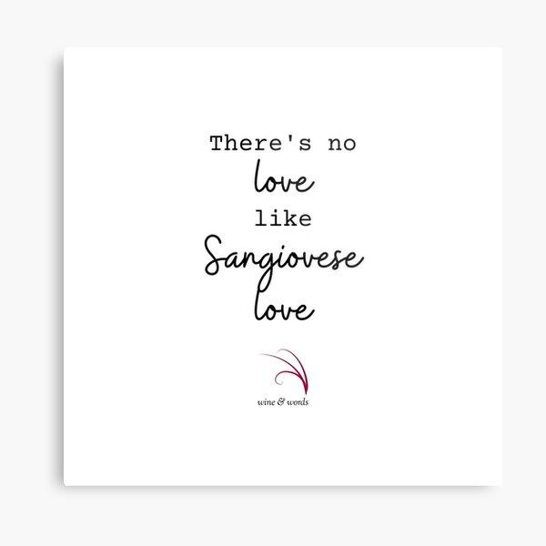 Wine quote no love like Sangiovese love Metal Print