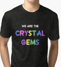 We Are the Crystal Gems Tri-blend T-Shirt