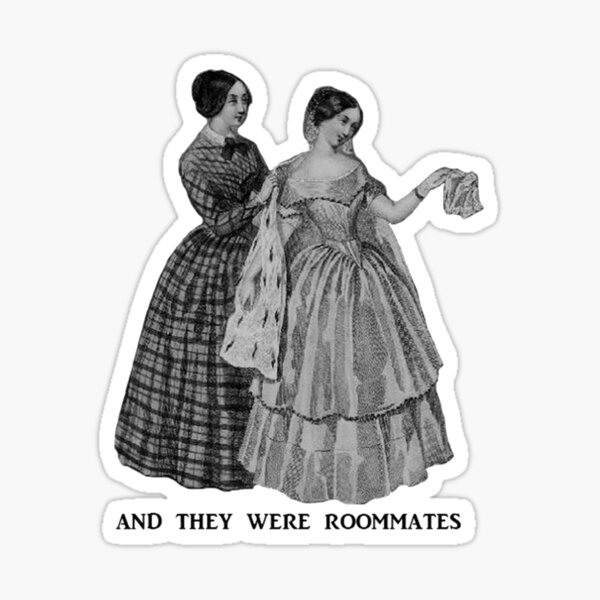 And They Were Roommates - Victorian Ladies (1840) Sticker