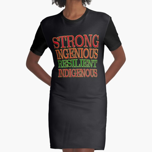 STRONG  INGENIOUS  RESILIENT INDIGENOUS - NATIVE AMERICANS DAY Graphic T-Shirt Dress