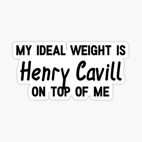 Mon poids idéal est Henry Cavill au-dessus de moi Sticker