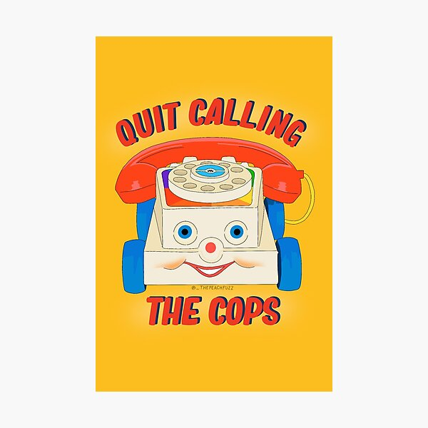 Quit Calling The Cops - The Peach Fuzz Photographic Print