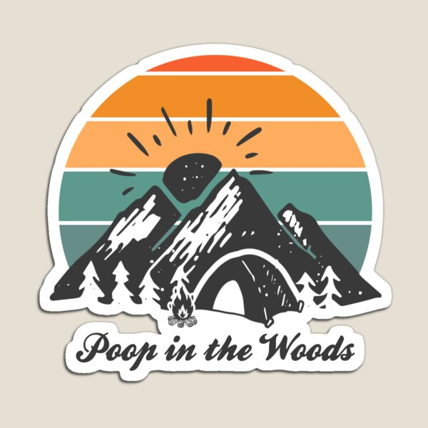 Poop In The Woods Camping Magnet