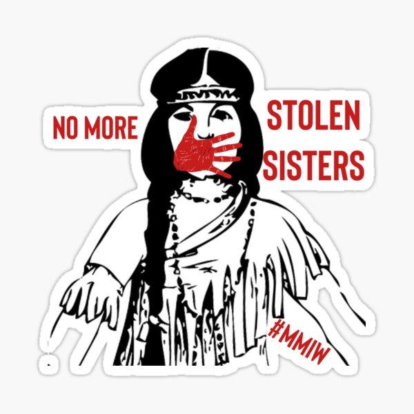No more stolen sisters - MMIW Sticker