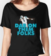 Dab On Them Folks Women's Relaxed Fit T-Shirt