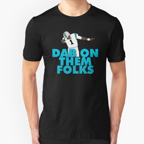 Dab On Them Folks Slim Fit T-Shirt