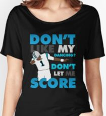 Don't like my dancing? Women's Relaxed Fit T-Shirt
