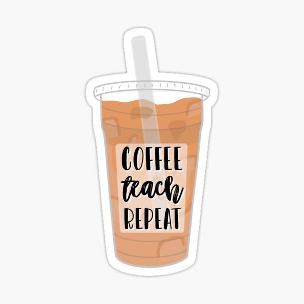 Coffee teach repeat Sticker