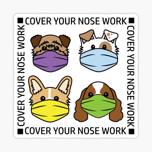 Cover Your Nose Work 4 Square (black lettering)  Sticker
