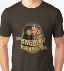 Harold, they're lesbians! Unisex T-Shirt