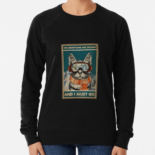 Skiing The meowtains are calling and i must go Cat Lightweight Sweatshirt