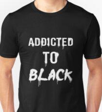 Addicted To Black Unisex T-Shirt