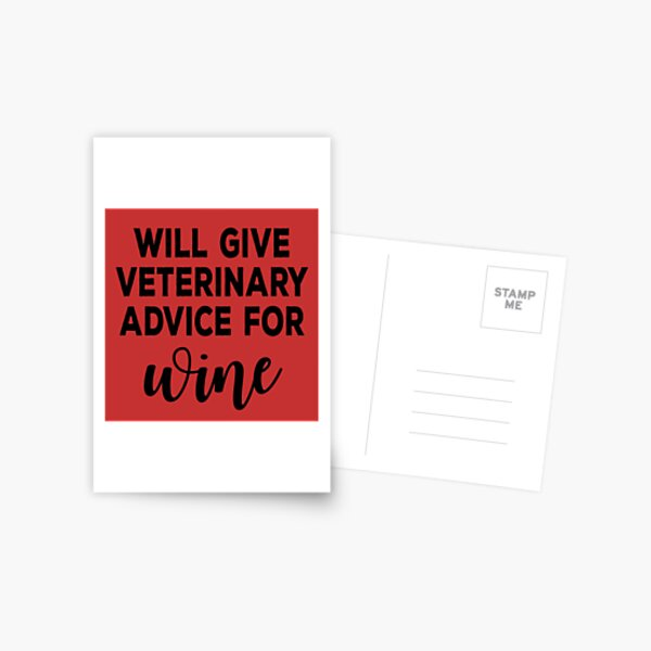 Will Give Veterinary Advice For Wine: Paw Love Postcard